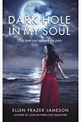 Dark Hole in My Soul: Only love can redeem the pain Kindle Edition