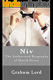 Niv: The Authorised Biography of David Niven