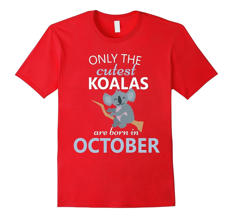 Koala October Birthday T Shirt Girl Boy Son Daughter Adults ANZ