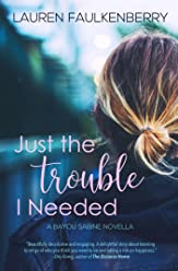 Just the Trouble I Needed: A Southern Romance Novella (Bayou Sabine Series #4)