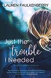 Just the Trouble I Needed: A Bayou Sabine Novella (The Bayou Sabine Series)