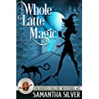 Whole Latte Magic (Enchanted Enclave Mysteries Book 2)