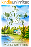 The Little Cornish Gift Shop: A gorgeously uplifting and heartwarming read