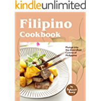 Filipino Cookbook: Plunge into the diversified Cuisine of Philippine