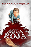 Agua roja (Spanish Edition)