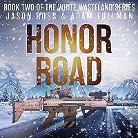 Honor Road: A Black Autumn Saga (White Wasteland Series, Book 2)
