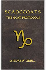 Scapegoats: The Goat Protocols Kindle Edition