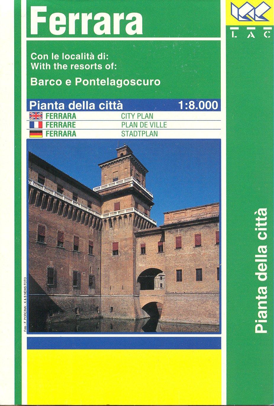 Ferrara. Pianta della città 1:8.000: With Barco and Pontelagoscuro