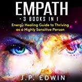 Empath: 3 Books in 1: Energy Healing Guide to
