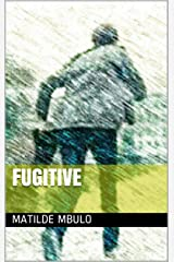 FUGITIVE Kindle Edition