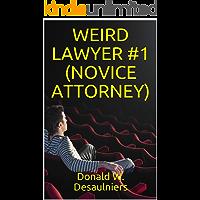 WEIRD LAWYER #1 (NOVICE ATTORNEY)