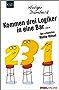 Kommen drei Logiker in eine Bar...: Die schönsten Mathe-Rätsel (Aus der Welt der Mathematik)