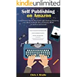 Self-Publishing on Amazon: Comprehensive Step by Step Guide to Creating and Marketing your eBook on Kindle Direct Publishing