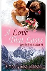 A Love That Lasts (Love in the Cascades Book 3) Kindle Edition