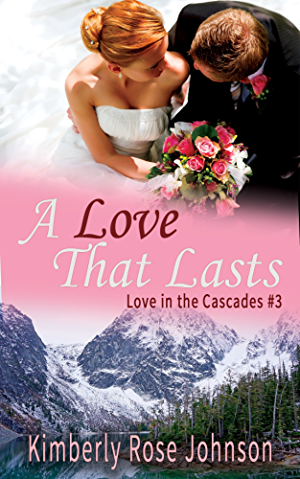 A Love That Lasts (Love in the Cascades Book 3)