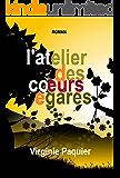 L'atelier des coeurs égarés (French Edition)
