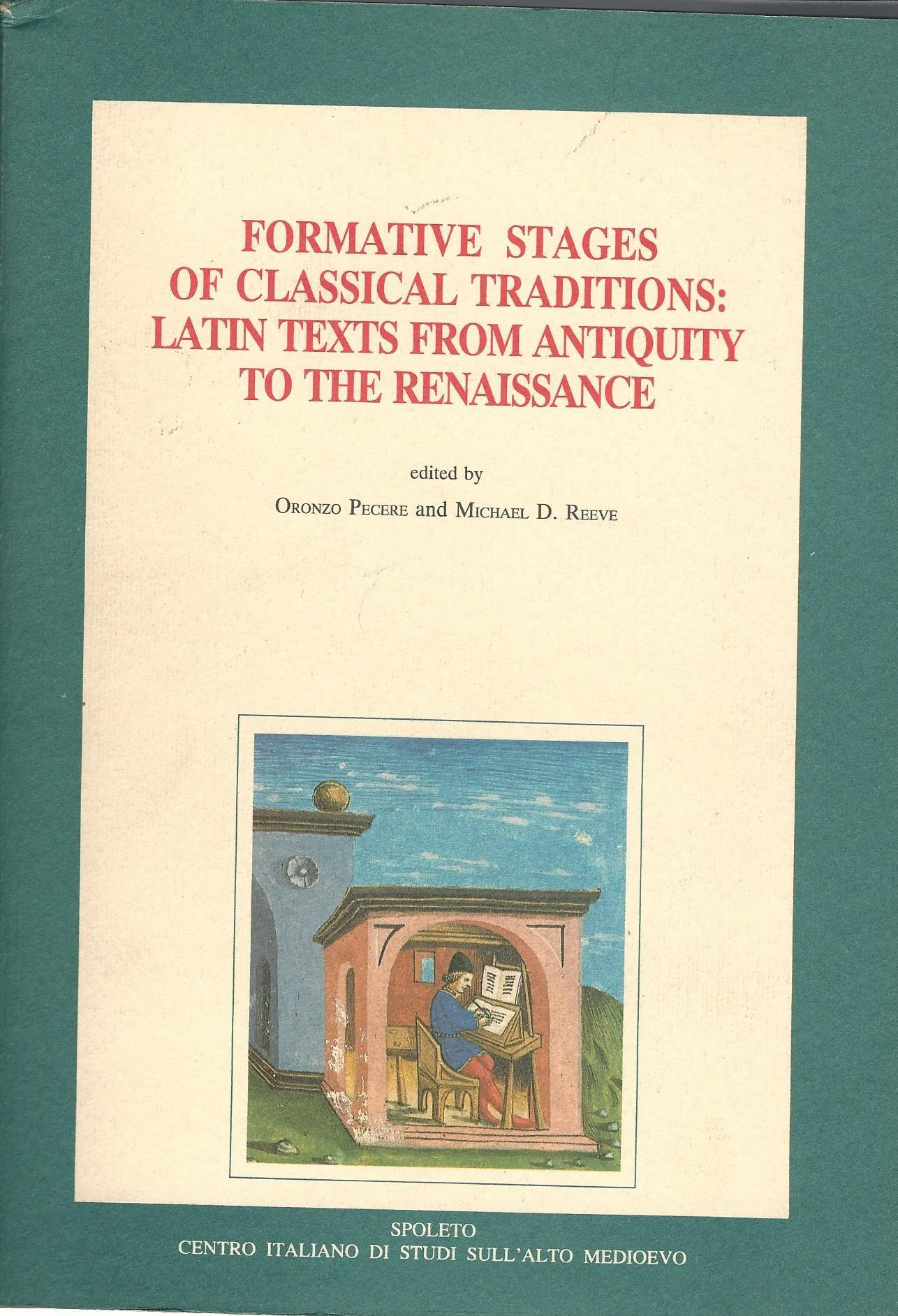 Formative stages of classical traditions: Latin texts from antiquity to the Renaissance : proceedings of a conference held at Erice, 16-22 October ... degli ...