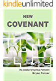 New Covenant: The Seedbed of Spiritual Formation