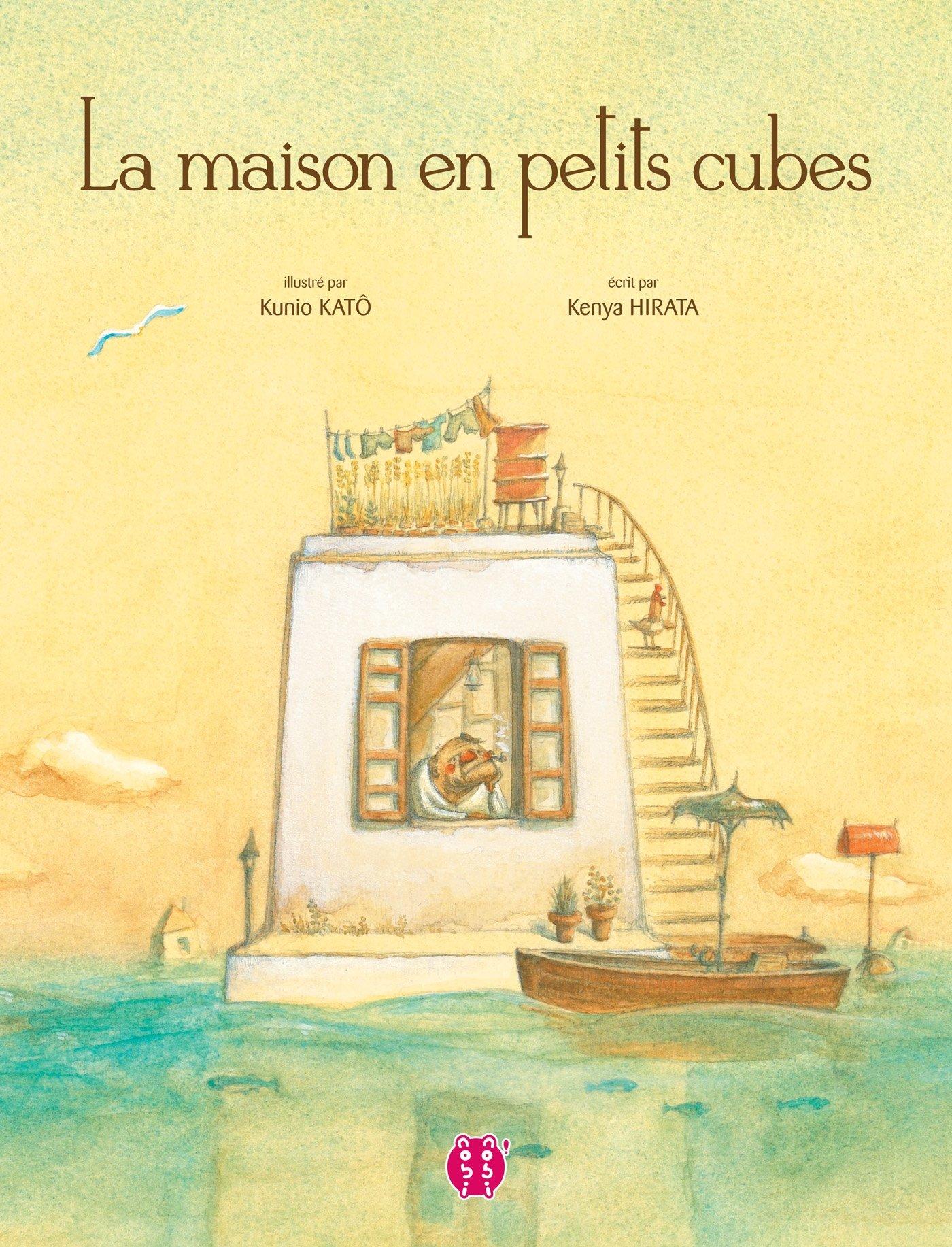 La maison en petits cubes: Amazon.fr: Kenya Hirata, Kunio Katô: Livres