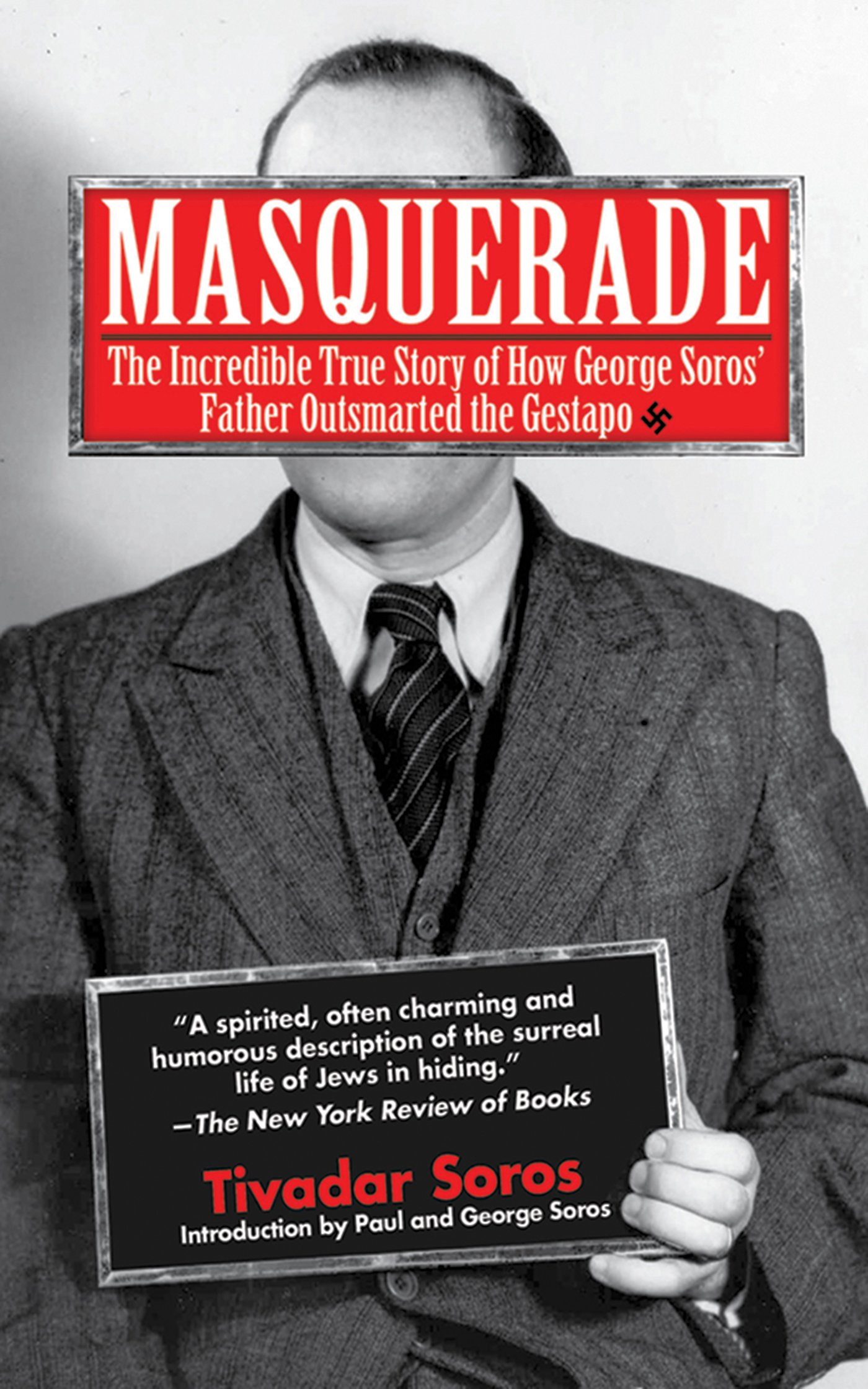 Masquerade: The Incredible True Story of How George Soros' Father Outsmarted the Gestapo pdf