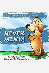 Never Mind (Duke the Deaf Dog ASL Series) Kindle Edition