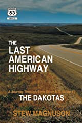 The Last American Highway: A Journey Through Time Down U.S. Route 83: The Dakotas (The Highway 83 Chronicles Book 1) Kindle Edition