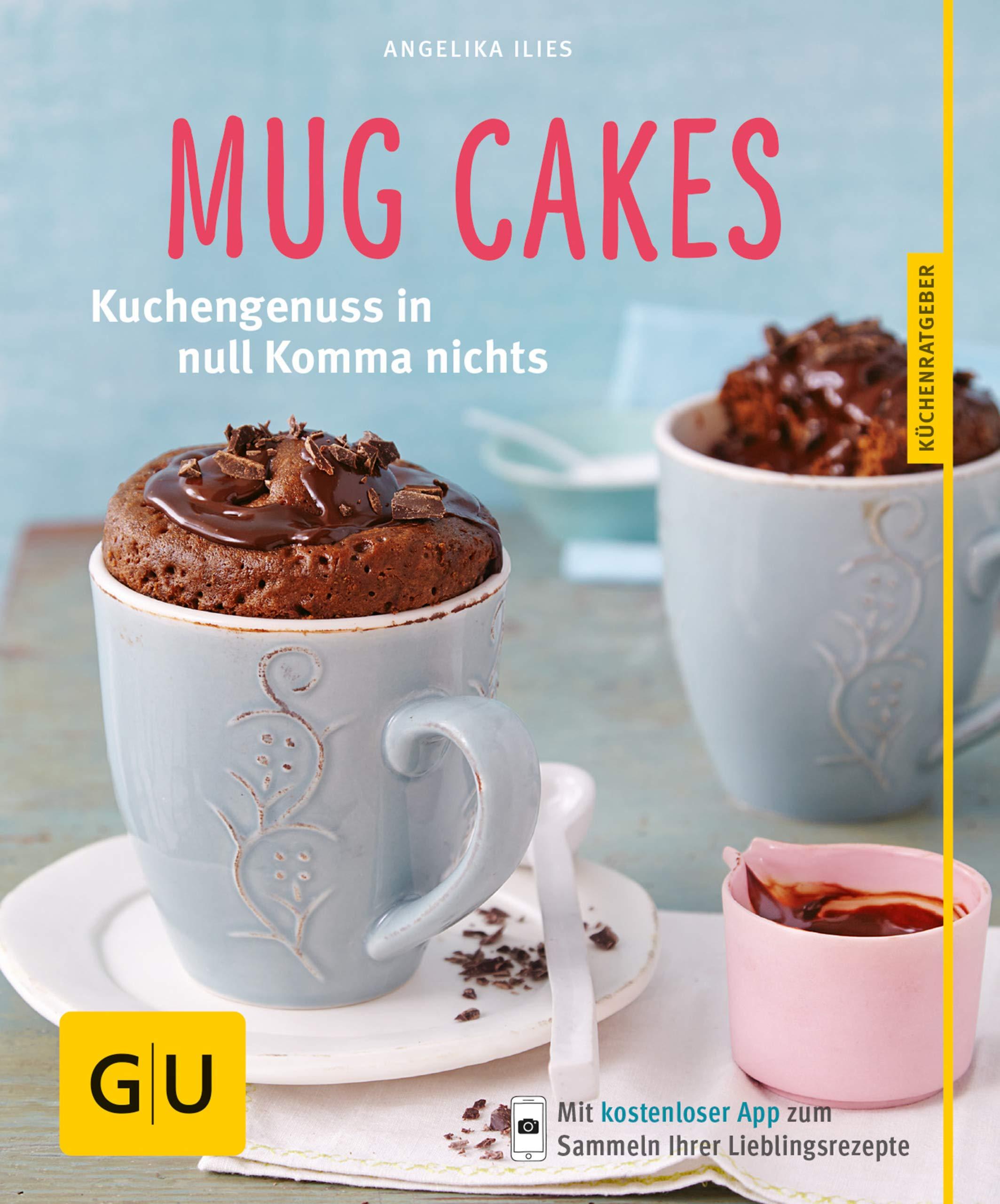 Mug Cakes  Kuchengenuss In Null Komma Nichts  GU KüchenRatgeber