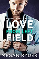 Love From Left Field (Knights of Passion series Book 2) Kindle Edition