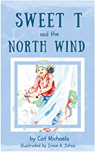 Sweet T and the North Wind (Sweet T Tales Book 1)