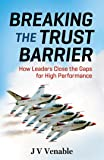 Breaking the Trust Barrier: How Leaders Close the Gaps for High Performance