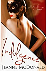 Indulgence (Taking Chances Series Book 1) Kindle Edition