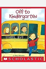 Off to Kindergarten Kindle Edition