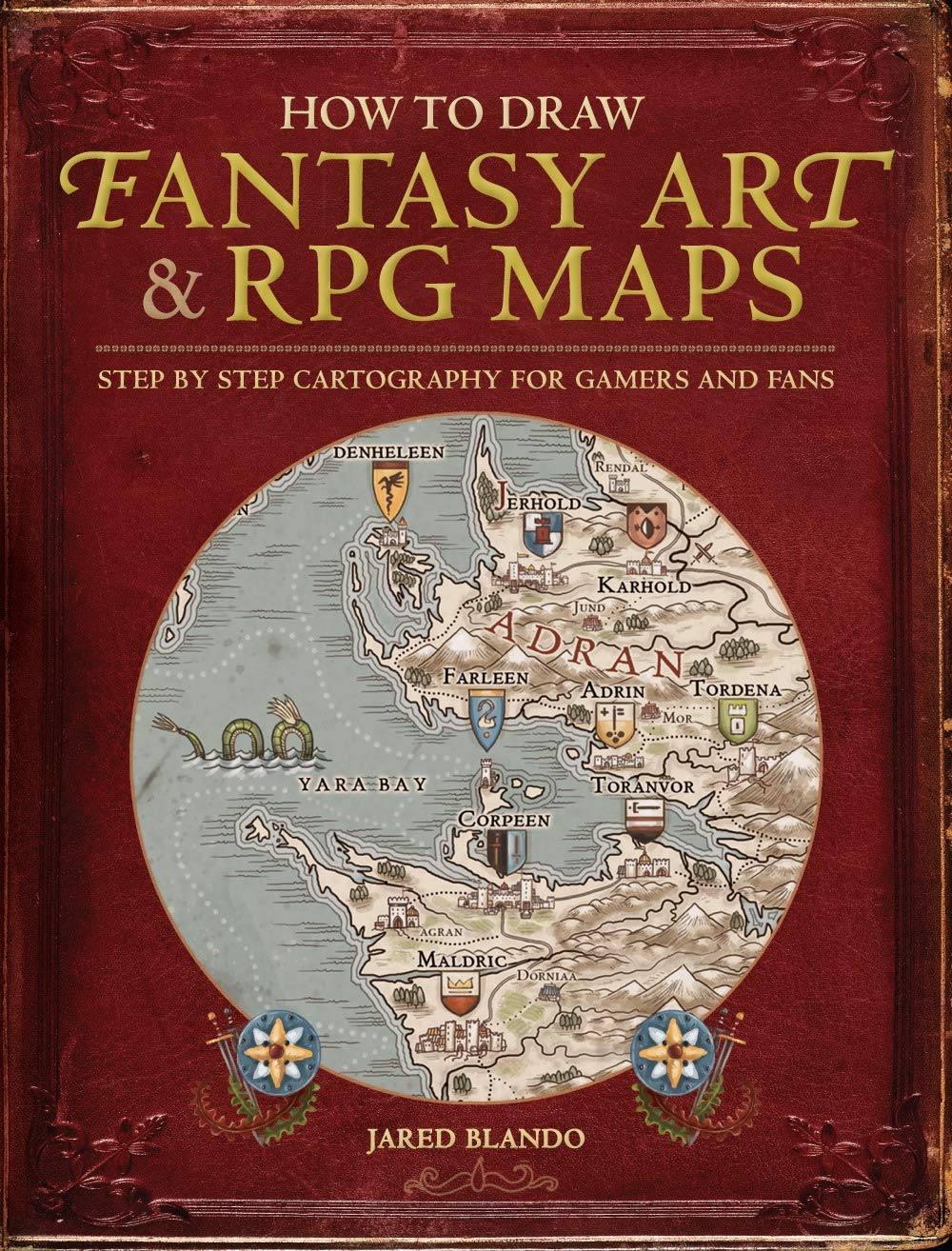 Amazon Com How To Draw Fantasy Art And Rpg Maps Step By Step Cartography For Gamers And Fans 9781440340246 Blando Jared Books