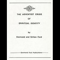 The Adventist Crisis of Spiritual Identity