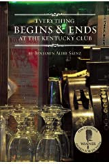 Everything Begins and Ends at the Kentucky Club Kindle Edition