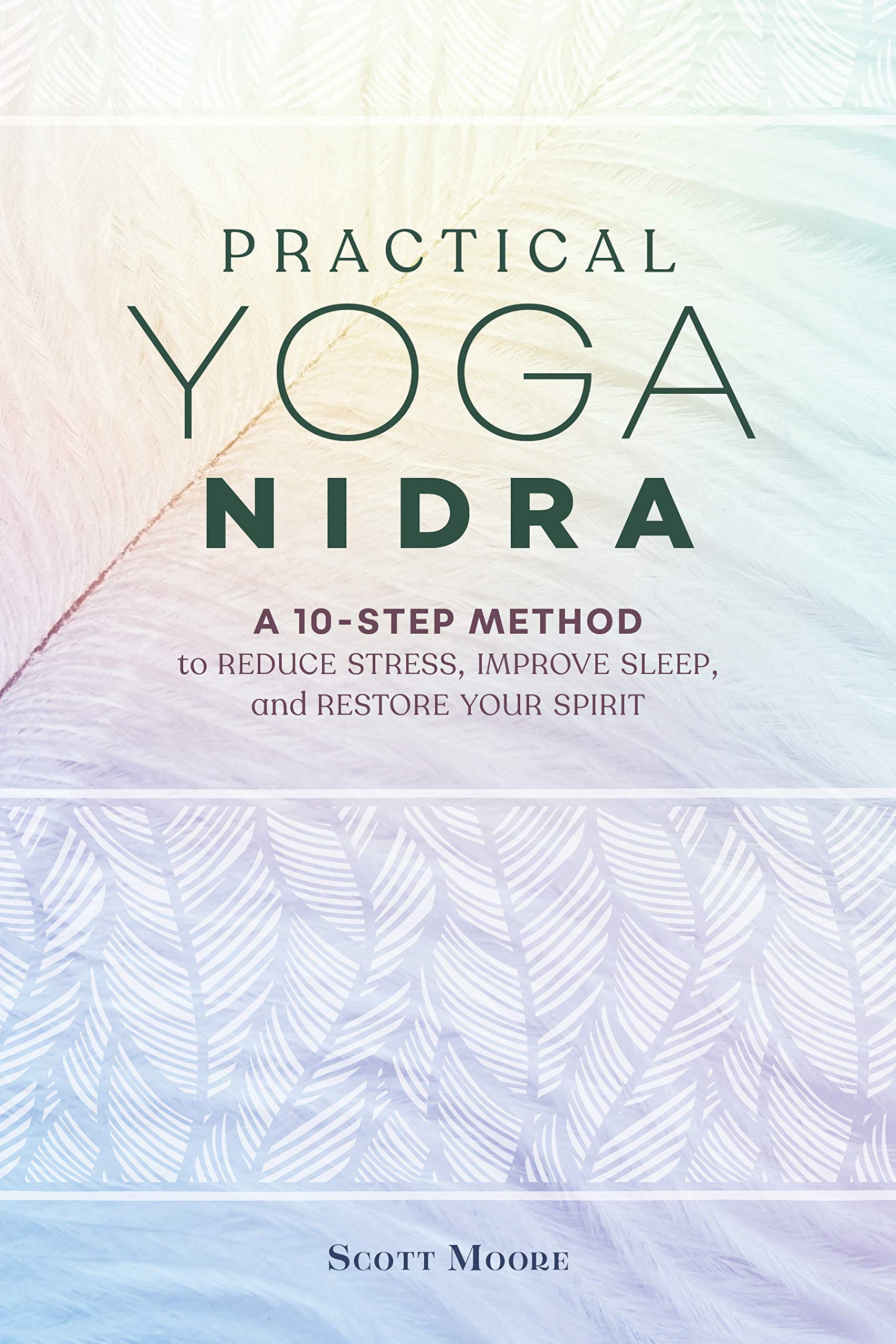 Practical Yoga Nidra: A 10-Step Method to Reduce Stress ...