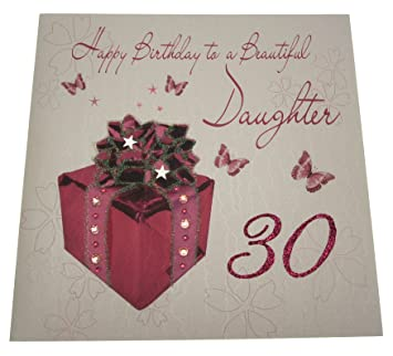 White Cotton Cards XLWB103 Code Happy Birthday To A Beautiful Daughter 30 Handmade Large 30th