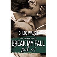 Break my Fall: A College Roommates Romance (Broken #1) (The Broken Series) (English Edition)