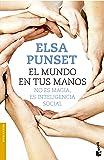 El mundo en tus manos: No es magia, es inteligencia social (Divulgación) (Spanish Edition)