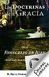 Las Doctrinas de la Gracia en el Evangelio de Juan (Spanish Edition)
