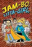 Jam-Bo, Litta-Girl, and the Bullies
