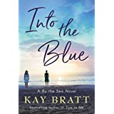 Into the Blue : A By the Sea Novel Book 3