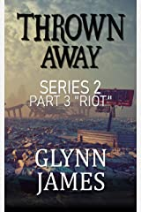 """Thrown Away Series 2 - Part 3 """"Riot"""" Kindle Edition"""