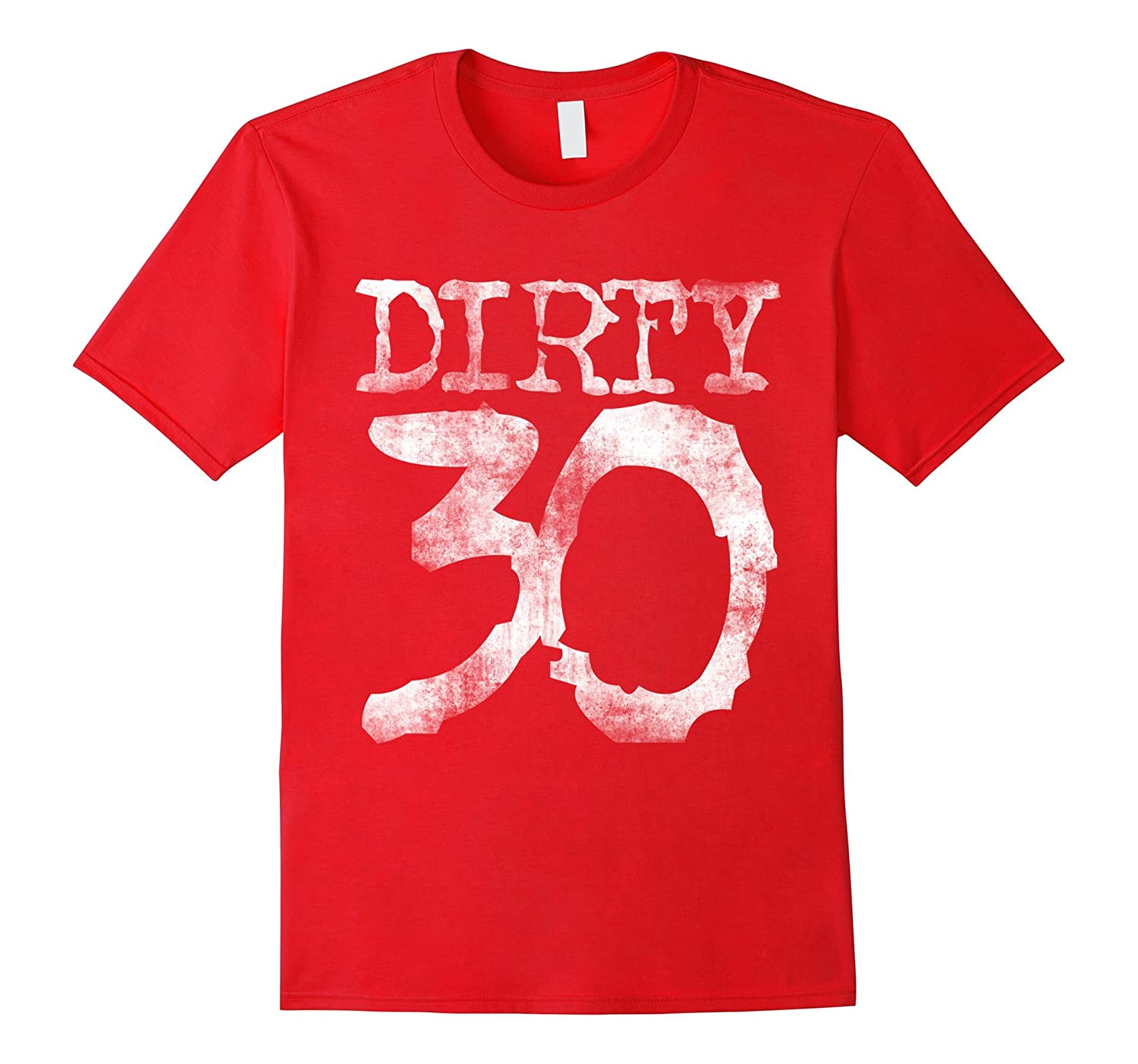 Dirty 30 Shirt 30th Birthday Party T Year Old Tees TD Theteejob
