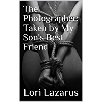 The Photographer: Taken by My Son's Best Friend (English Edition)