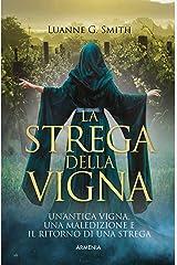 La strega della vigna: Un'antica vigna, una maledizione e il ritorno di una strega (Italian Edition) Kindle Edition