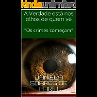 """A Verdade está nos olhos de quem vê: """"Os crimes começam"""""""