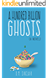 A Hundred Billion Ghosts
