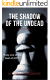 The Shadow of the Undead