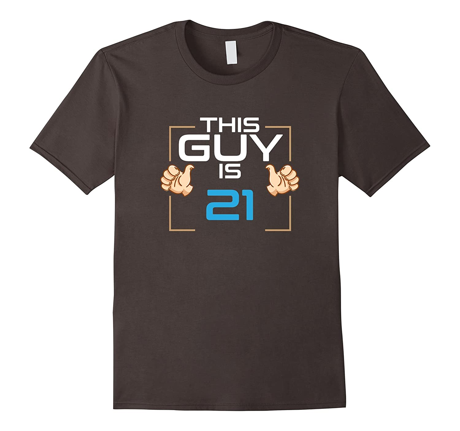 This Guy Is 21 Years Old Yes 21st Birthday Gift Idea T-Shirt-CL